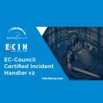 EC-Council Certified Incident Handler | ECIH v2