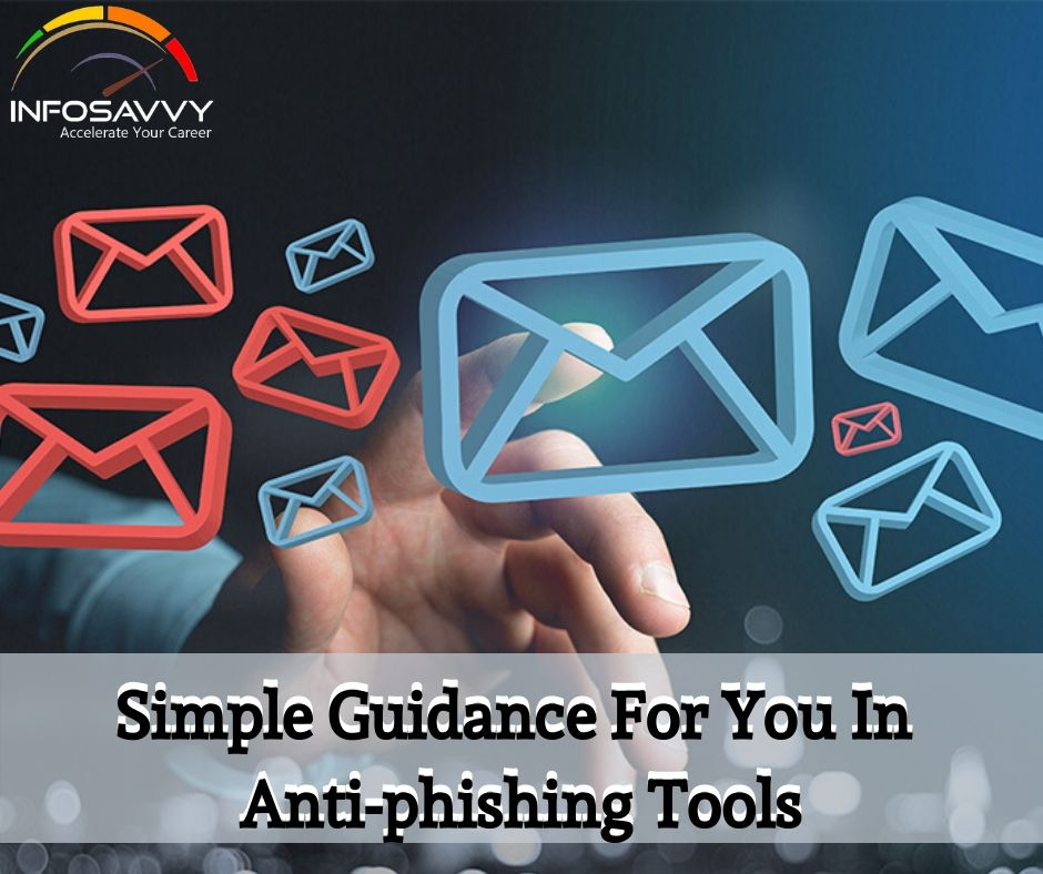 Simple Guidance For You In Anti-phishing Tools-infosavvy