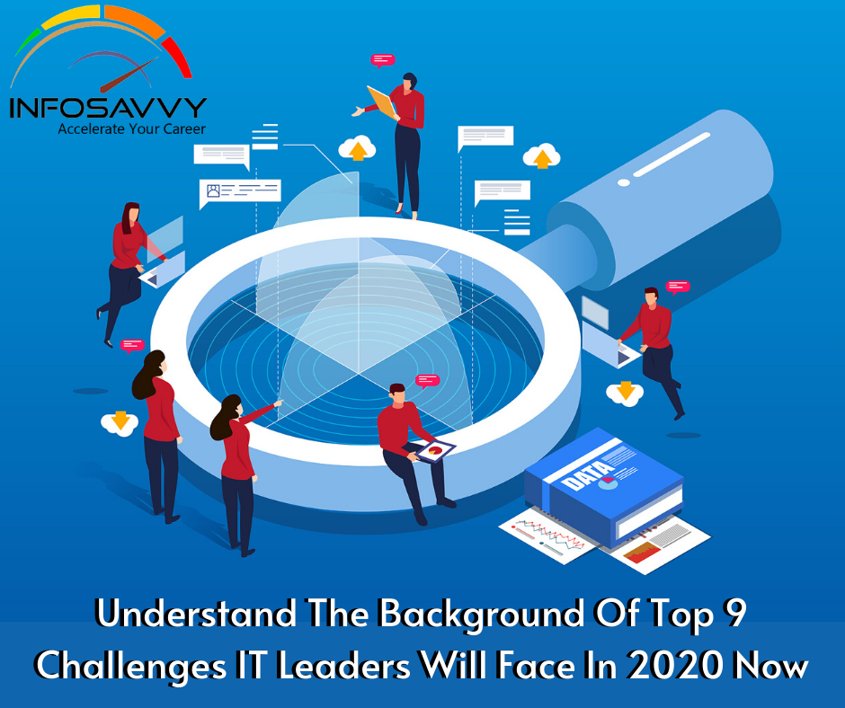 understand-the-background-of-top-9-challenges-it-leaders-will-face-in-2020-now