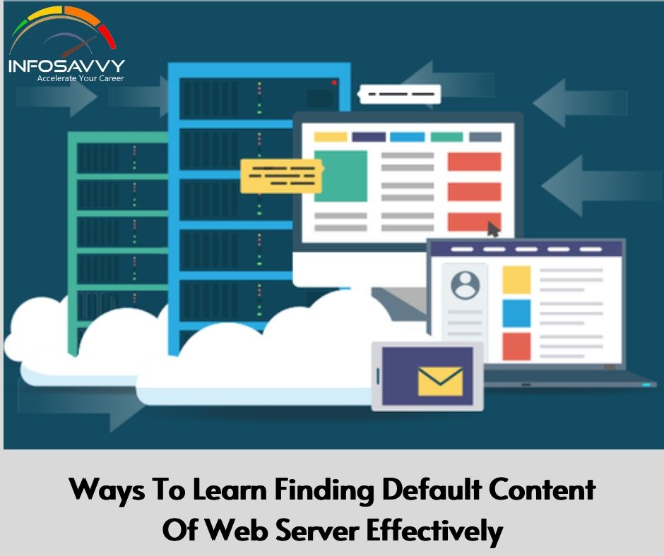 Ways To Learn Finding Default Content Of Web Server Effectively-infosavvy
