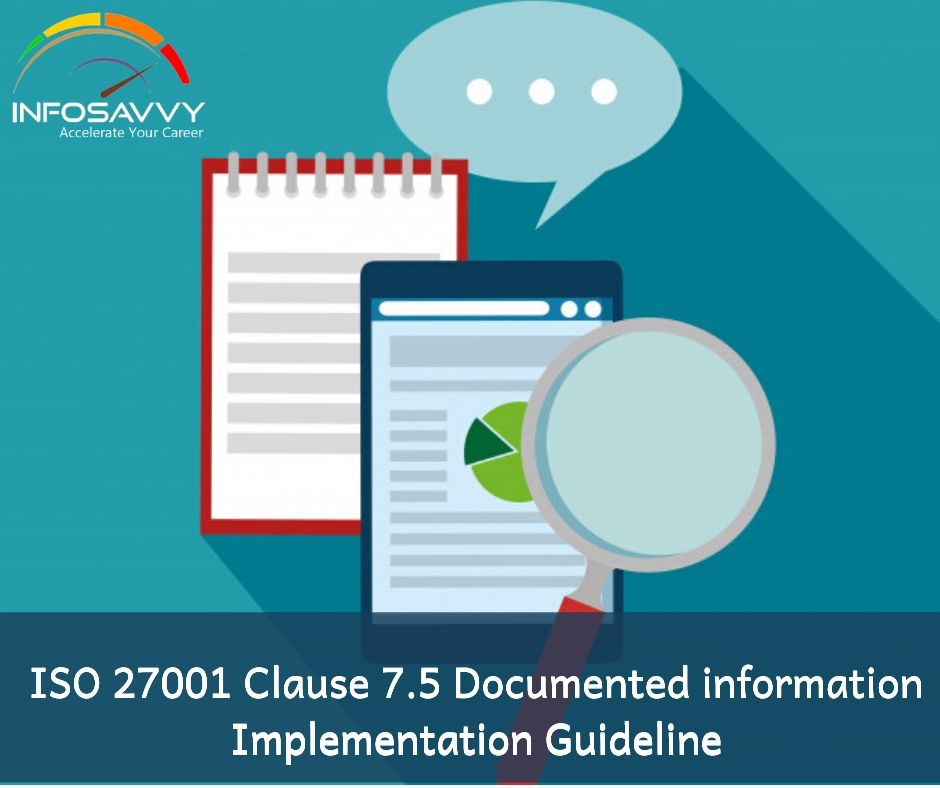 ISO 27001 Clause 7.5 Documented information Implementation Guideline -infosavvy
