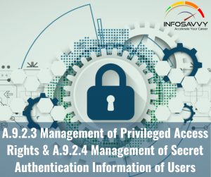 a-9-2-3-management-of-privileged-access-rights-a-9-2-4-management-of-secret-authentication-information-of-users