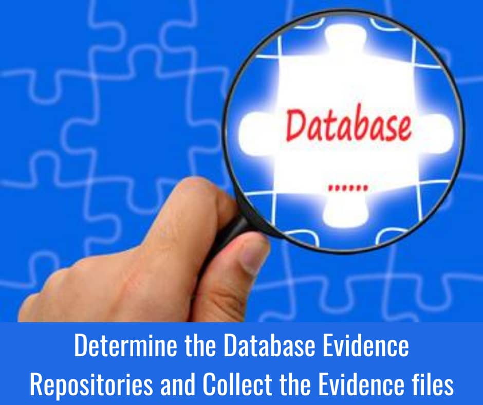 Determine-the-Database-Evidence-Repositories-and-collect-the-evidence-files